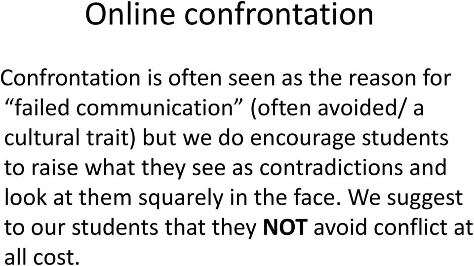 students to raise what they see as contradictions and look at them