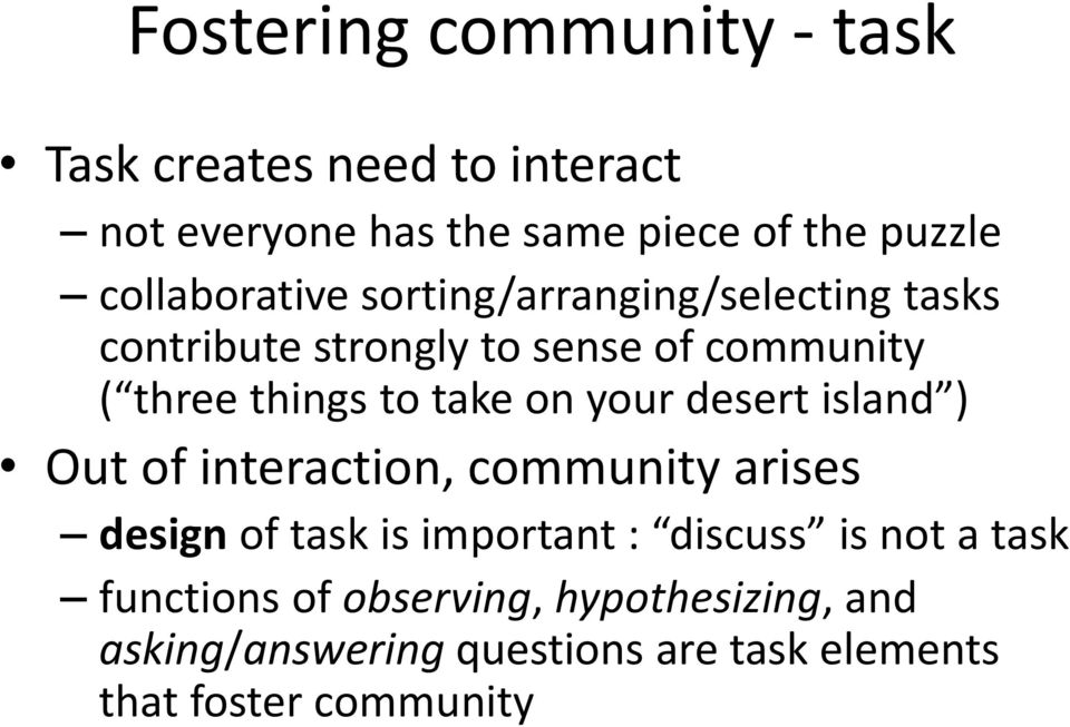 take on your desert island ) Out of interaction, community arises design of task is important : discuss is
