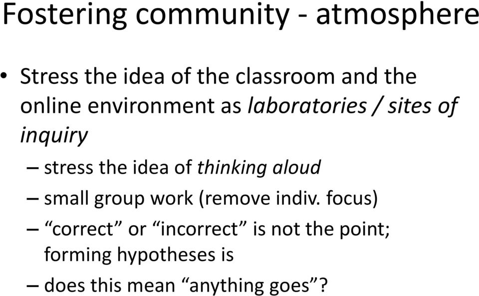idea of thinking aloud small group work (remove indiv.