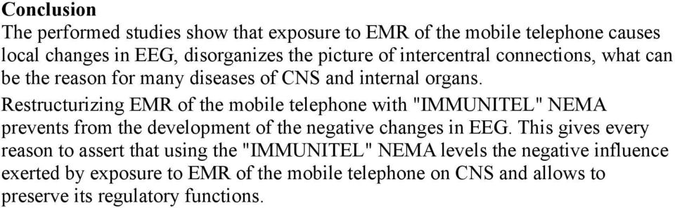"Restructurizing EMR of the mobile telephone with ""IMMUNITEL"" NEMA prevents from the development of the negative changes in EEG."