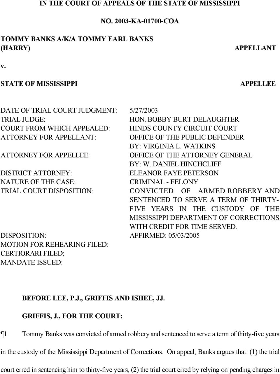 BOBBY BURT DELAUGHTER COURT FROM WHICH APPEALED: HINDS COUNTY CIRCUIT COURT ATTORNEY FOR APPELLANT: OFFICE OF THE PUBLIC DEFENDER BY: VIRGINIA L.