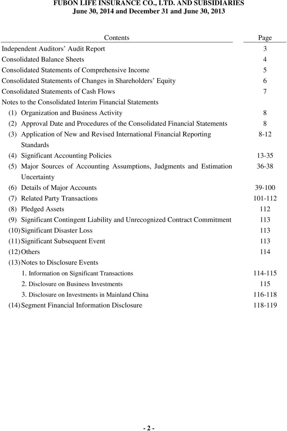 Consolidated Financial Statements 8 (3) Application of New and Revised International Financial Reporting 8-12 Standards (4) Significant Accounting Policies 13-35 (5) Major Sources of Accounting