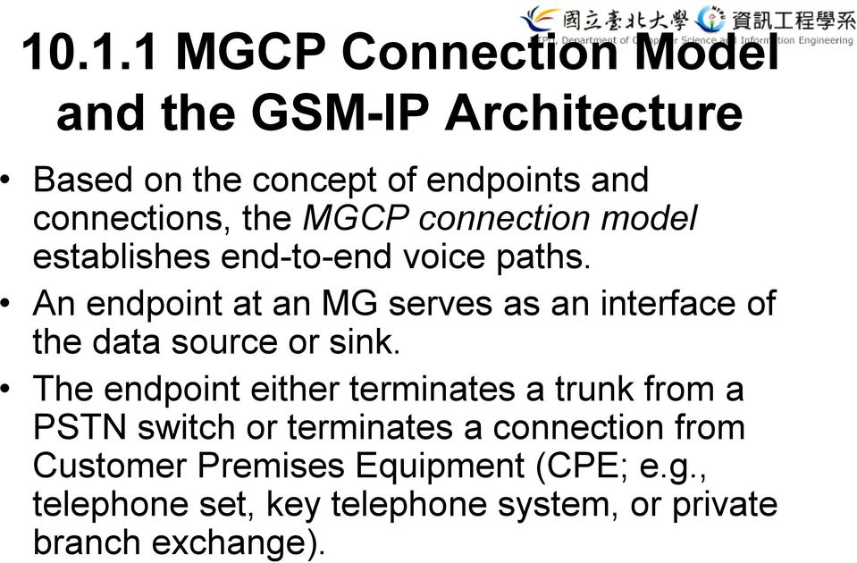 An endpoint at an MG serves as an interface of the data source or sink.