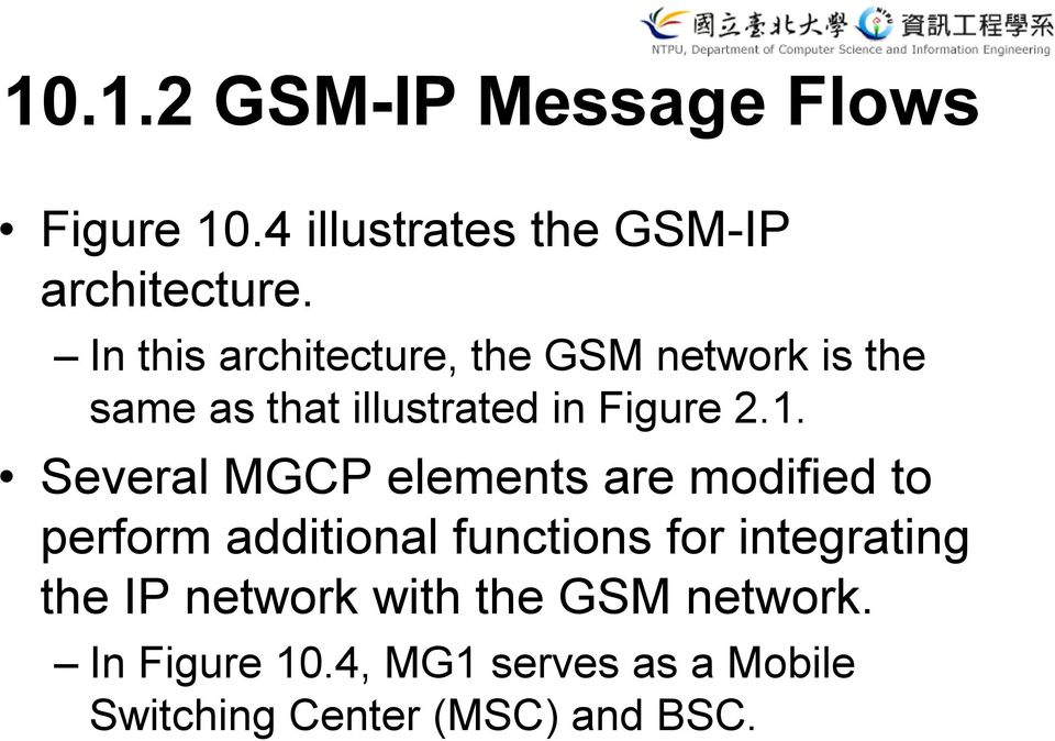 Several MGCP elements are modified to perform additional functions for integrating the