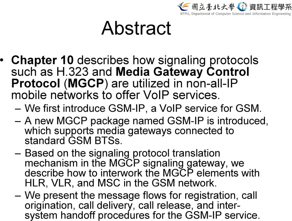 A new MGCP package named GSM-IP is introduced, which supports media gateways connected to standard GSM BTSs.