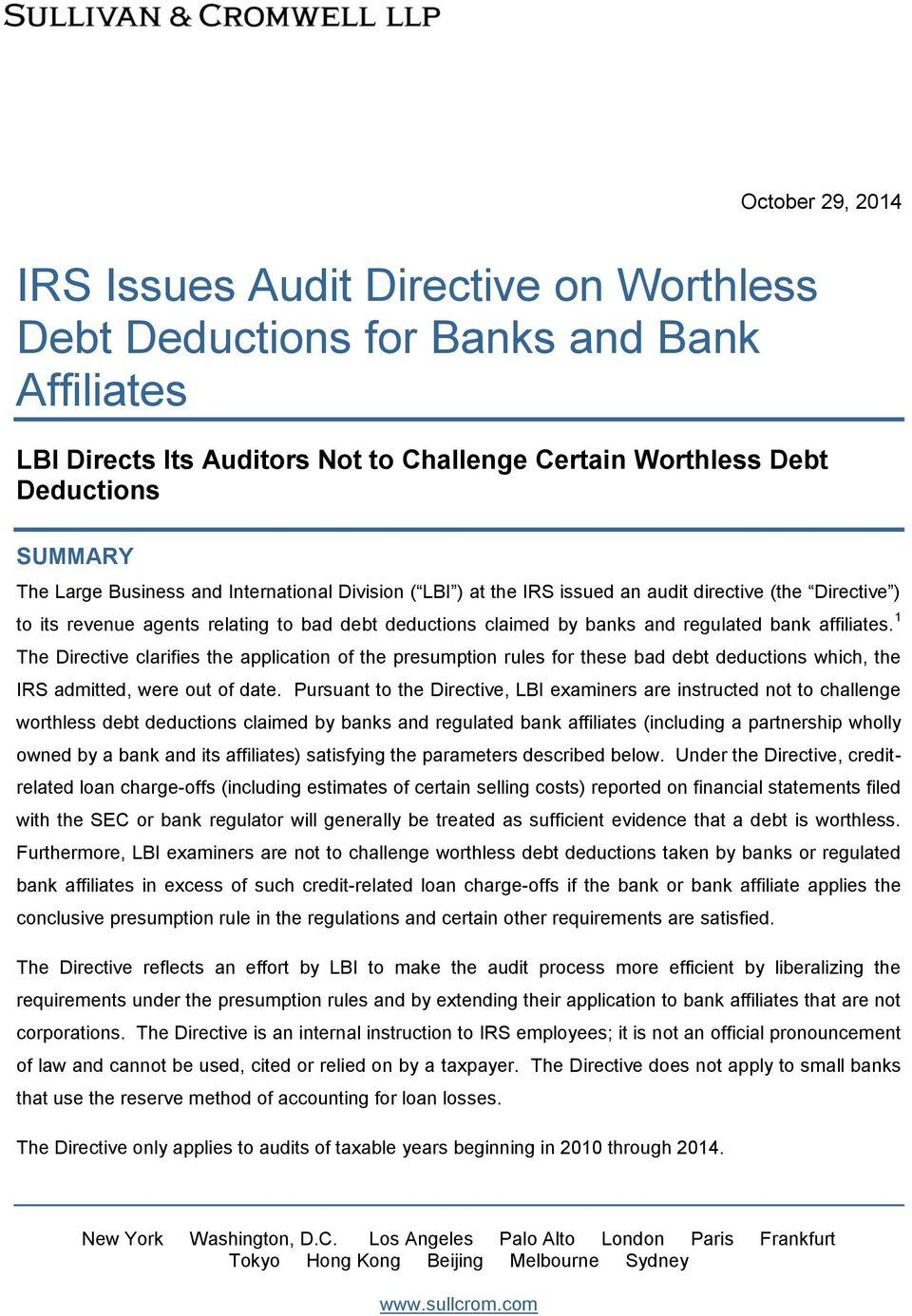 1 The Directive clarifies the application of the presumption rules for these bad debt deductions which, the IRS admitted, were out of date.