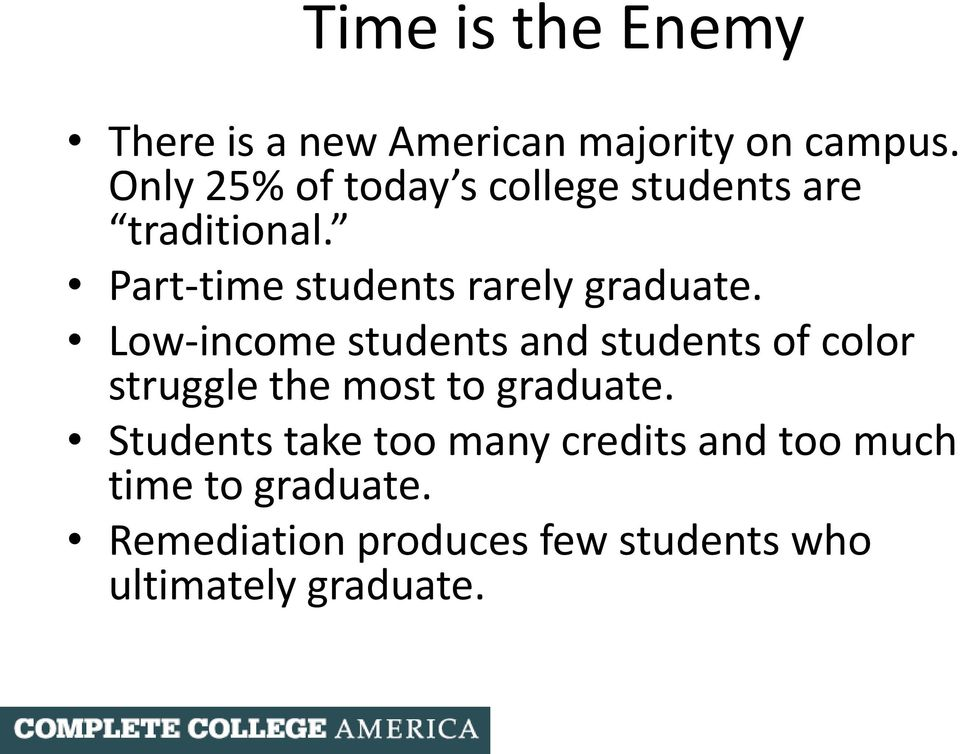 Part-time students rarely graduate.