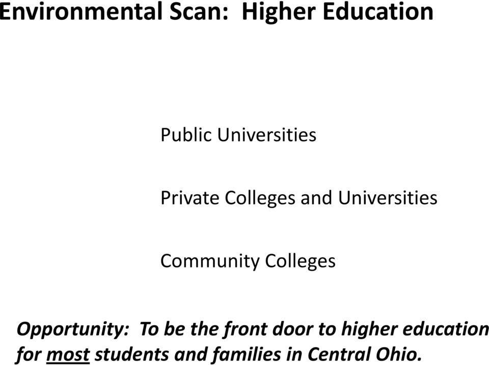 Community Colleges Opportunity: To be the front door