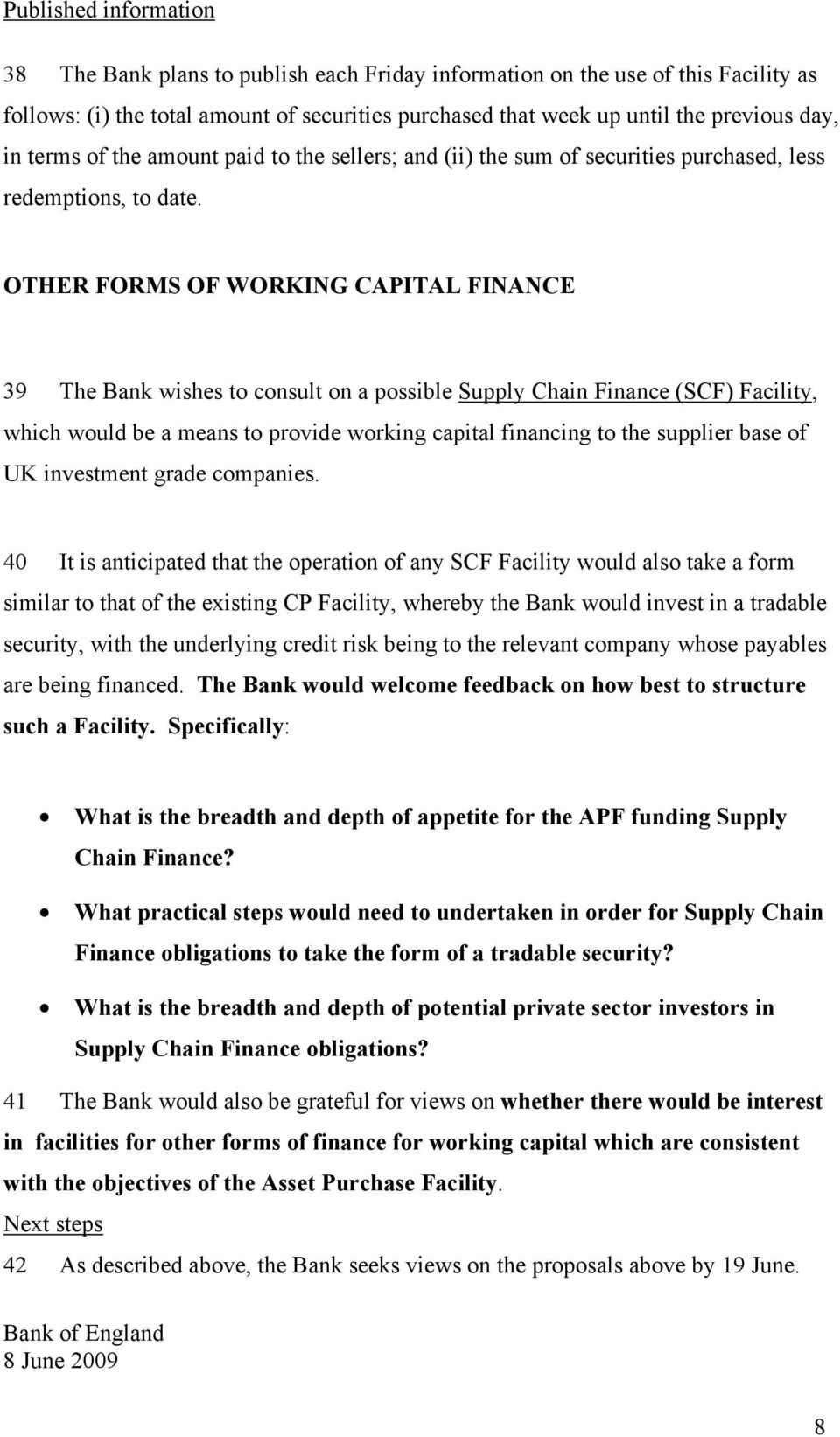 OTHER FORMS OF WORKING CAPITAL FINANCE 39 The Bank wishes to consult on a possible Supply Chain Finance (SCF) Facility, which would be a means to provide working capital financing to the supplier