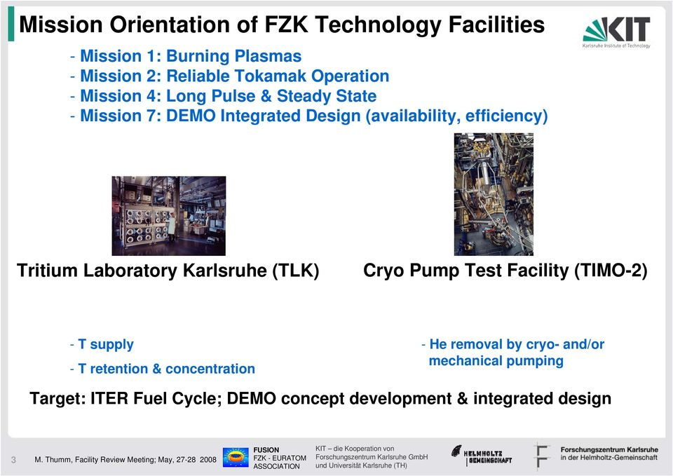 Tritium Laboratory Karlsruhe (TLK) Cryo Pump Test Facility (TIMO-2) - T supply - T retention & concentration -