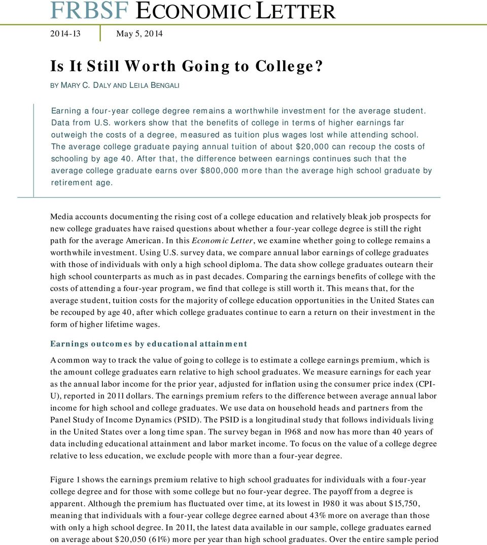 workers show that the benefits of college in terms of higher earnings far outweigh the costs of a degree, measured as tuition plus wages lost while attending school.