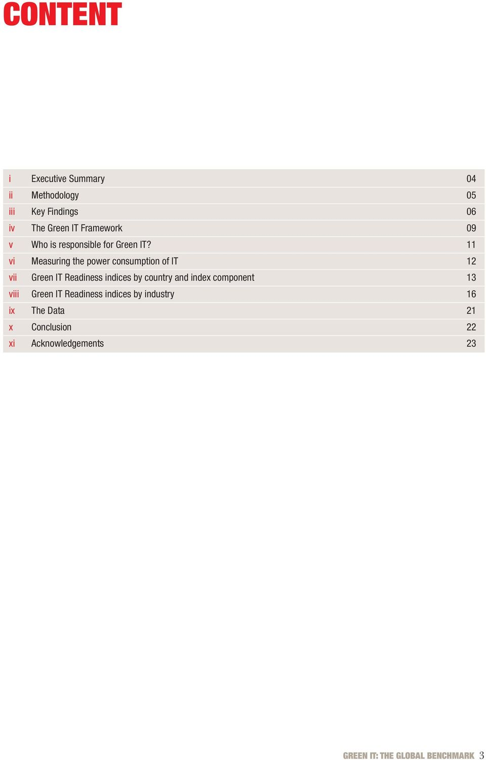 11 vi Measuring the power consumption of IT 12 vii Green IT Readiness indices by country and