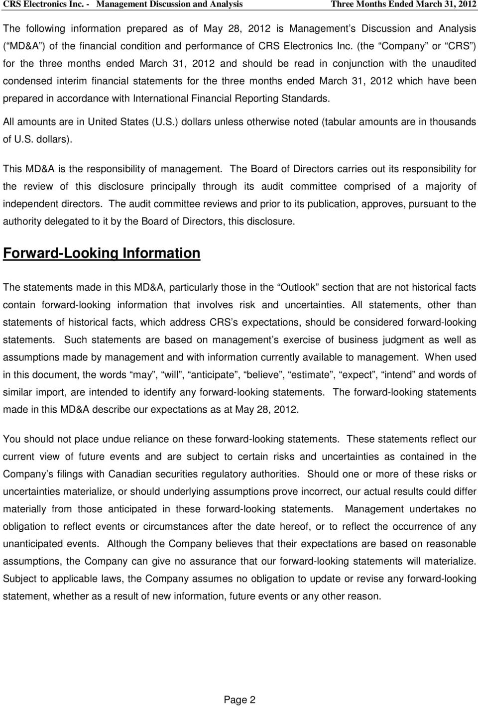 condition and performance of  (the Company or CRS ) for the three months ended March 31, 2012 and should be read in conjunction with the unaudited condensed interim financial statements for the three