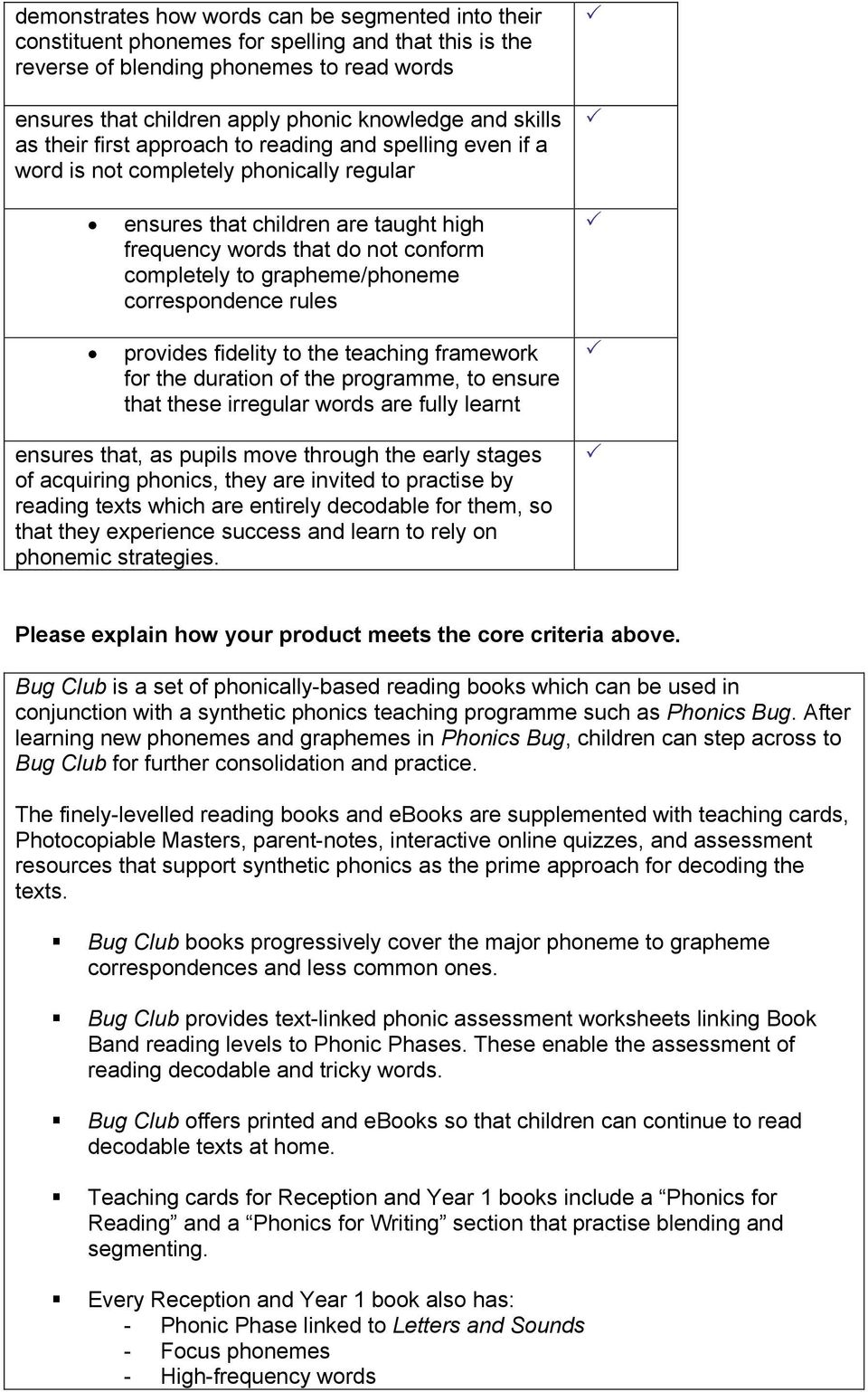 grapheme/phoneme correspondence rules provides fidelity to the teaching framework for the duration of the programme, to ensure that these irregular words are fully learnt ensures that, as pupils move