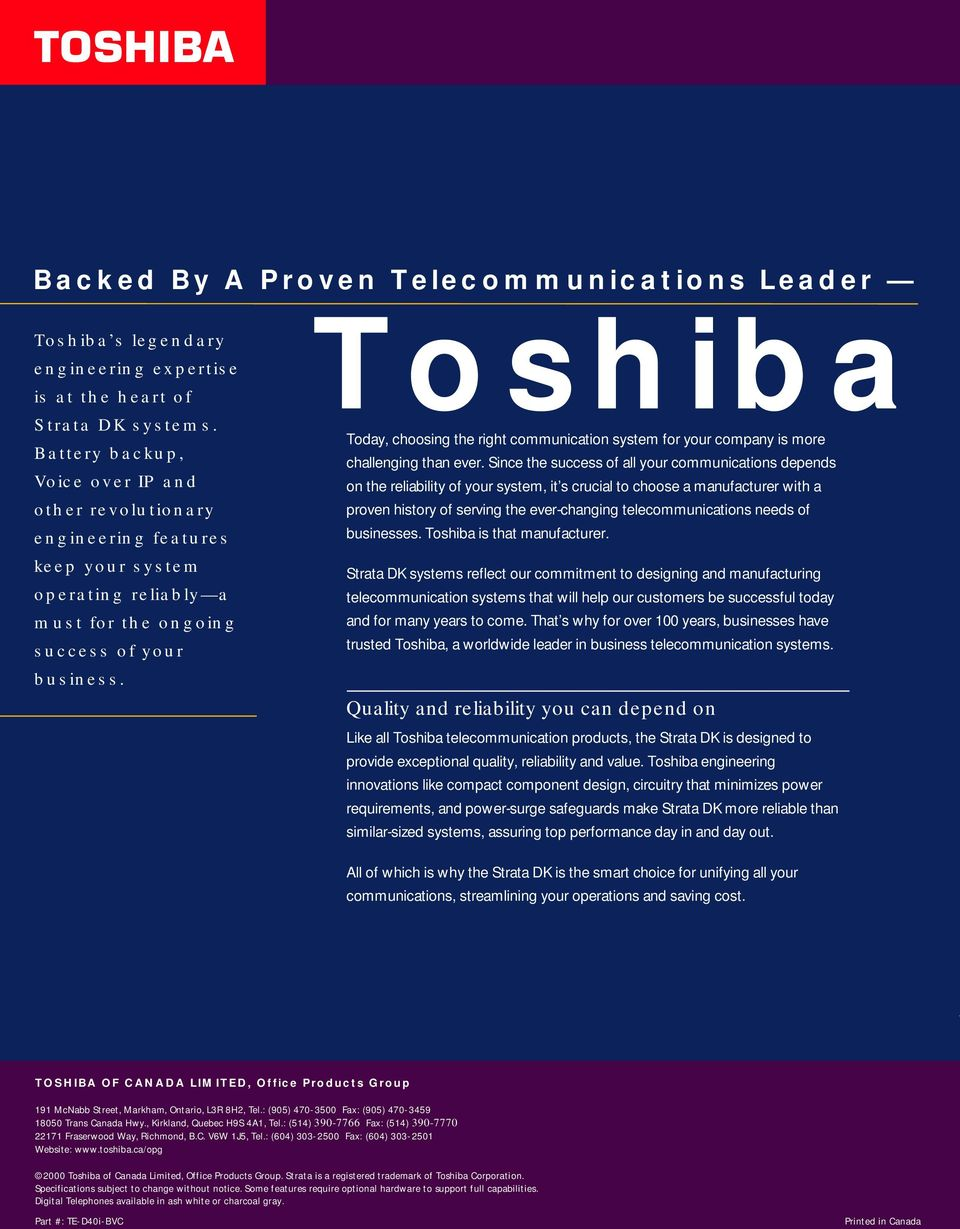 Toshiba Today, choosing the right communication system for your company is more challenging than ever.