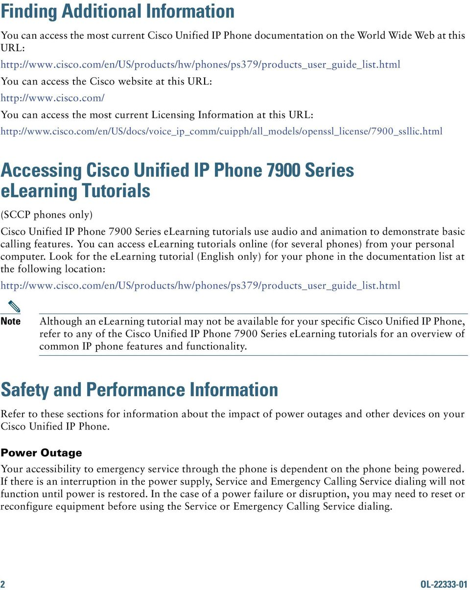 com/ You can access the most current Licensing Information at this URL: http://www.cisco.com/en/us/docs/voice_ip_comm/cuipph/all_models/openssl_license/7900_ssllic.