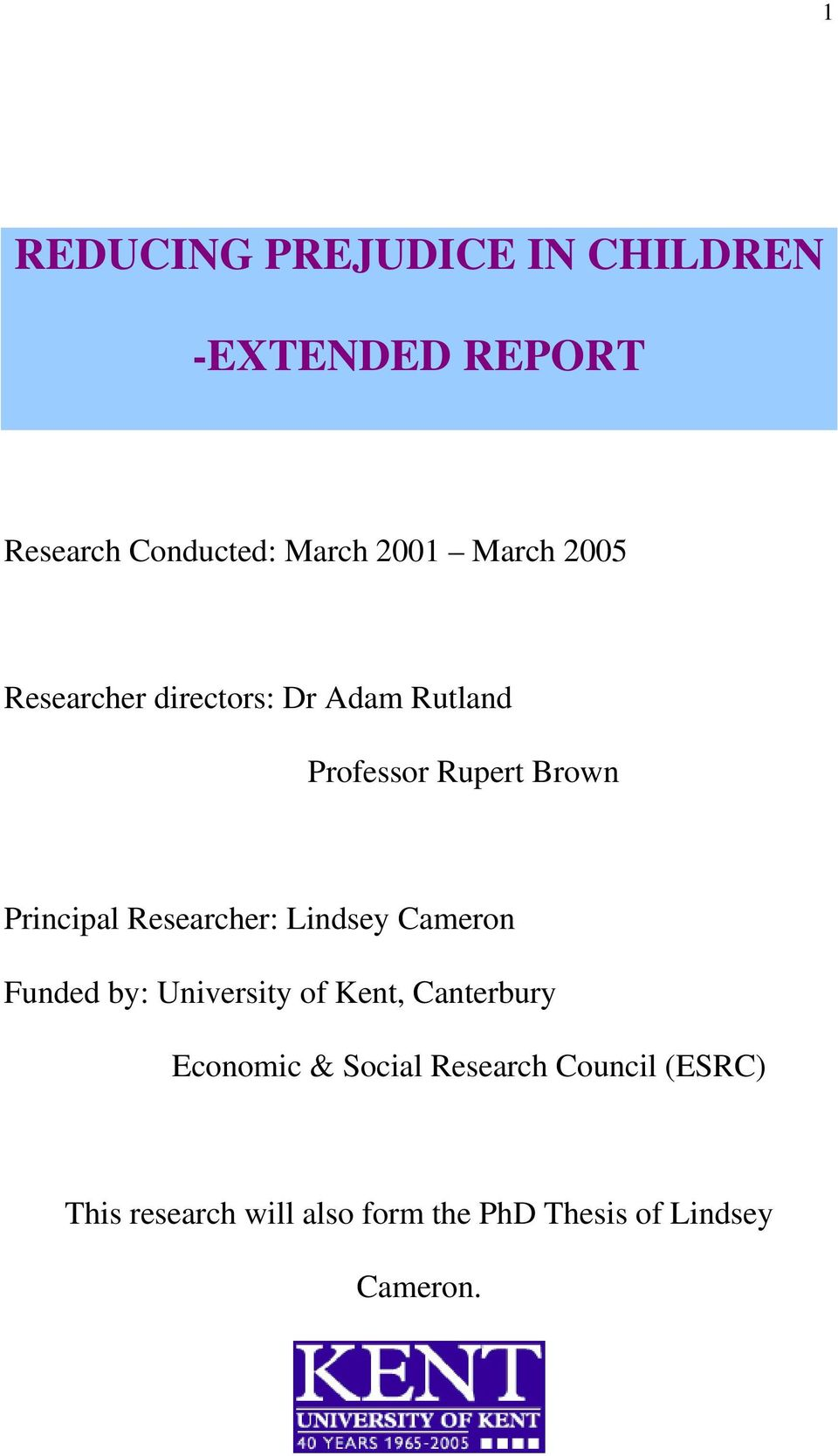 Researcher: Lindsey Cameron Funded by: University of Kent, Canterbury Economic &