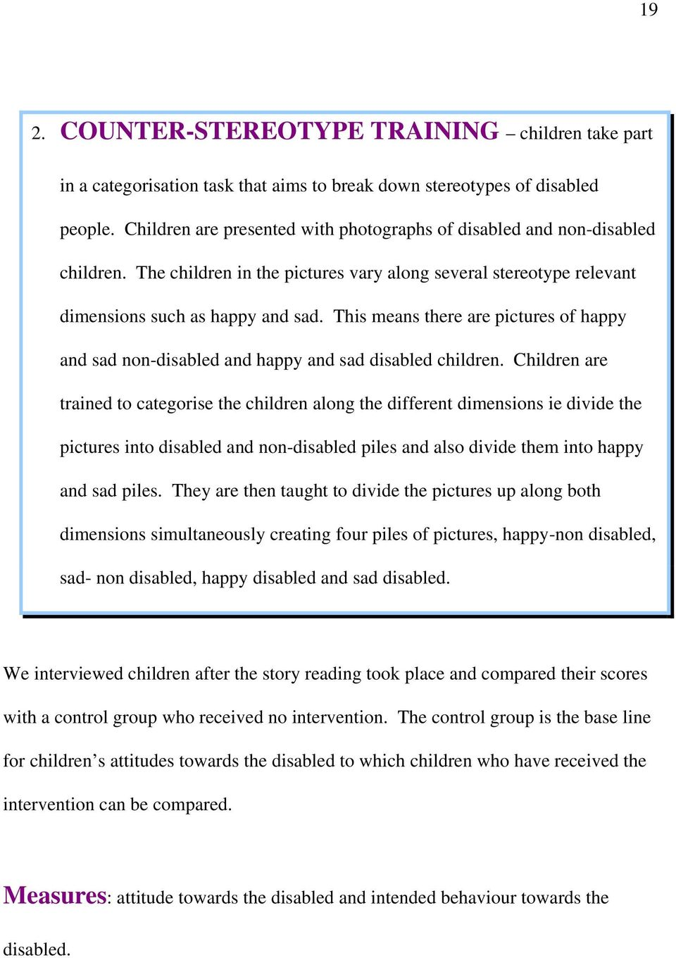 This means there are pictures of happy and sad non-disabled and happy and sad disabled children.