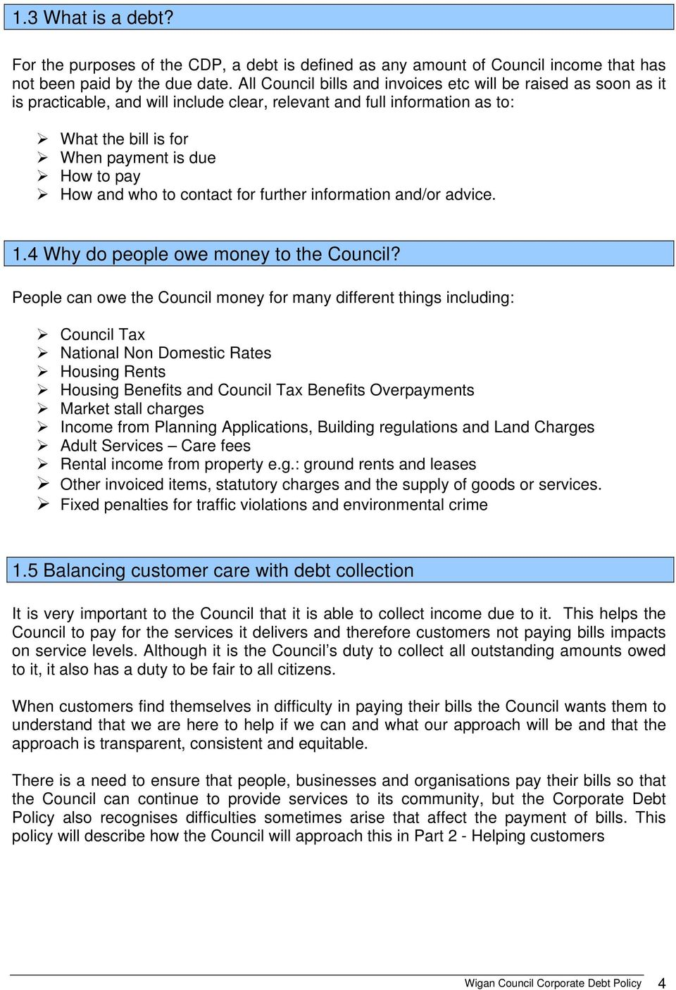 and who to contact for further information and/or advice. 1.4 Why do people owe money to the Council?
