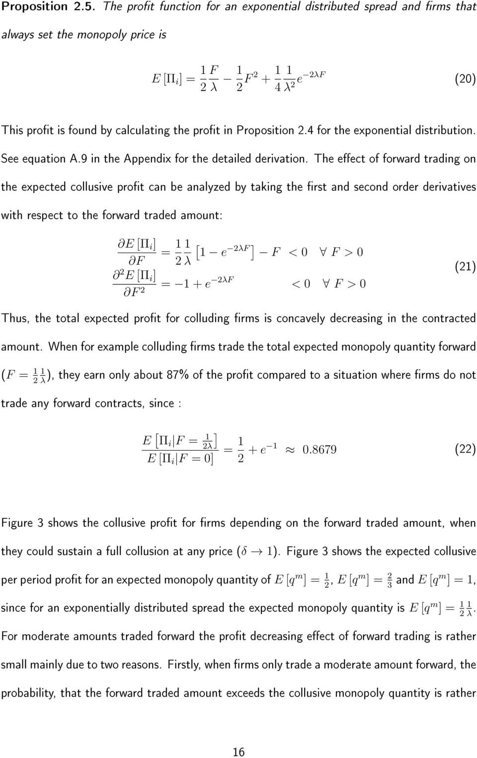 4 for the exponential distribution. See equation A.9 in the Appendix for the detailed derivation.