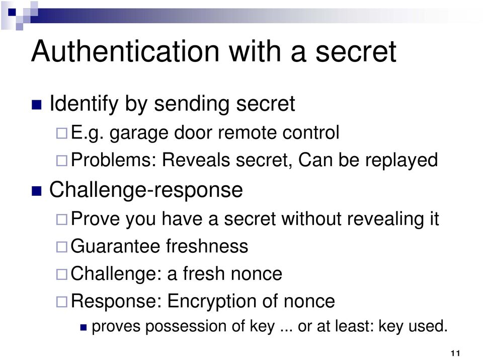garage door remote control Problems: Reveals secret, Can be replayed