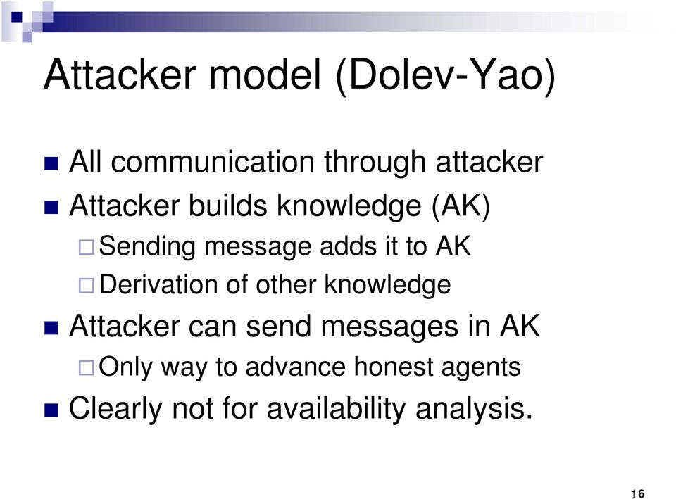 Derivation of other knowledge Attacker can send messages in AK