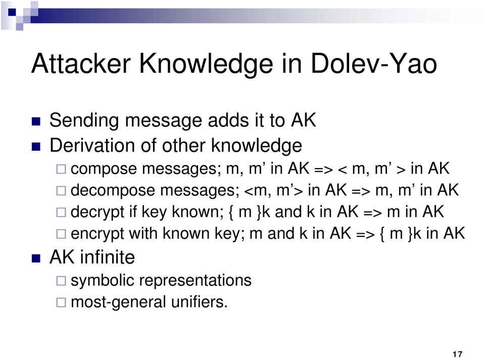 AK => m, m in AK decrypt if key known; { m }k and k in AK => m in AK encrypt with known