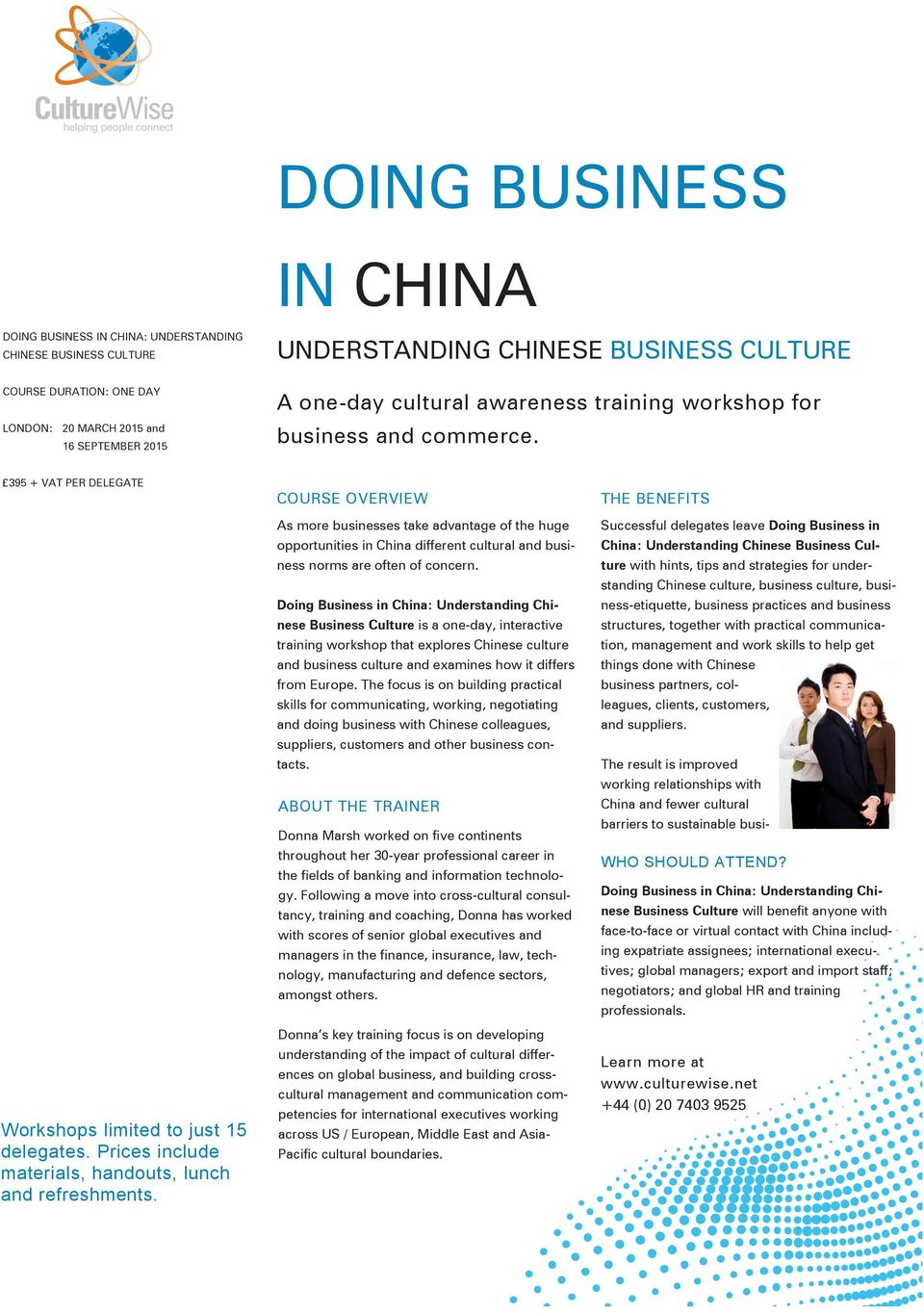 COURSE OVERVIEW As more businesses take advantage of the huge opportunities in China different cultural and business norms are often of concern.