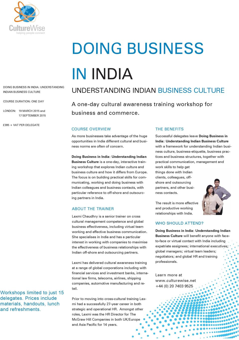 COURSE OVERVIEW As more businesses take advantage of the huge opportunities in India different cultural and business norms are often of concern.