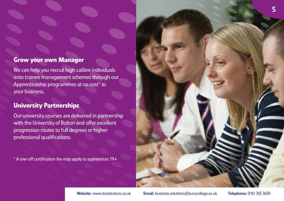 University Partnerships Our university courses are delivered in partnership with the University of Bolton and offer excellent