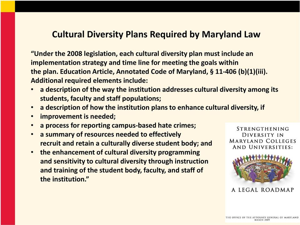 Additional required elements include: a description of the way the institution addresses cultural diversity among its students, faculty and staff populations; a description of how the institution