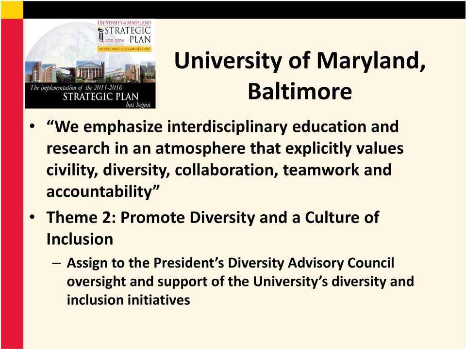 accountability Theme 2: Promote Diversity and a Culture of Inclusion Assign to the President