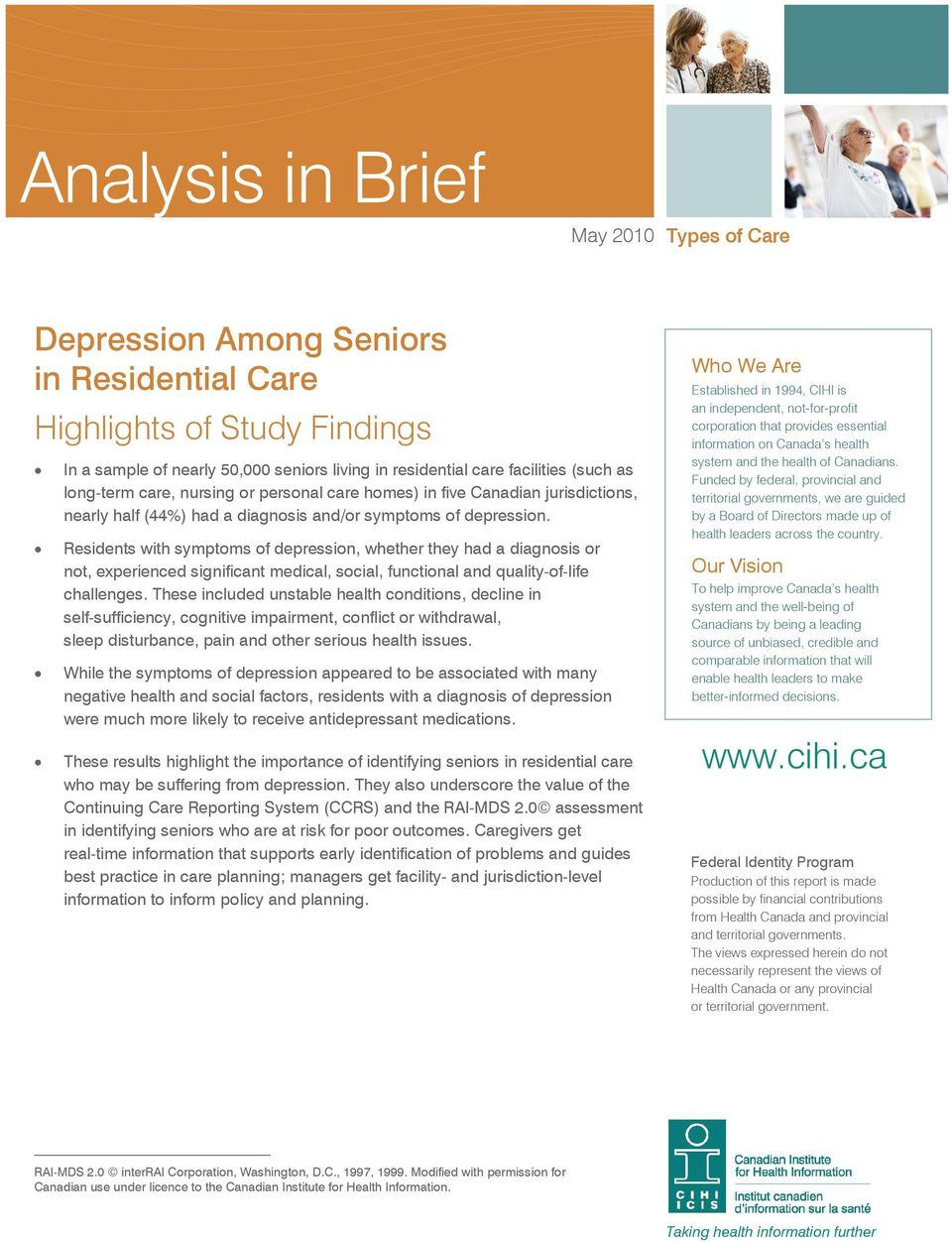 Residents with symptoms of depression, whether they had a diagnosis or not, experienced significant medical, social, functional and quality-of-life challenges.