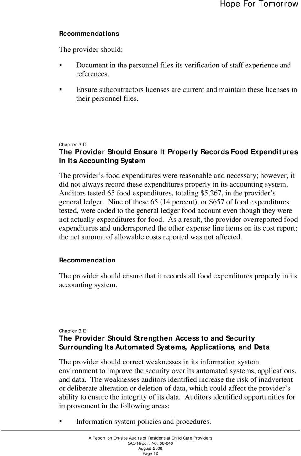 Chapter 3-D The Provider Should Ensure It Properly Records Food Expenditures in Its Accounting System The provider s food expenditures were reasonable and necessary; however, it did not always record