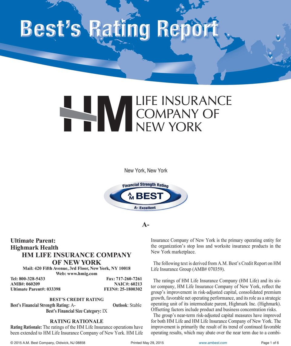 IX Outlook: Stable RATING RATIONALE Rating Rationale: The ratings of the HM Life Insurance operations have been extended to HM Life Insurance Company of New York.