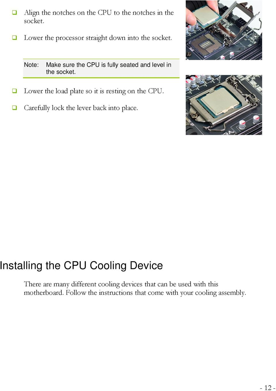 Lower the load plate so it is resting on the CPU. Carefully lock the lever back into place.