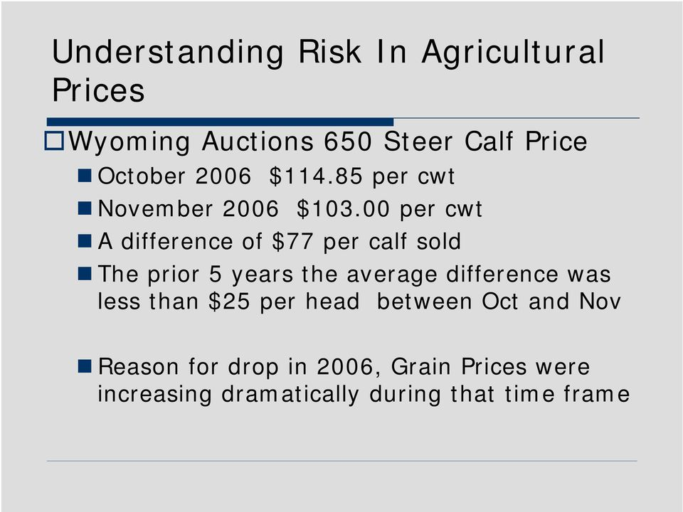 00 per cwt A difference of $77 per calf sold The prior 5 years the average difference