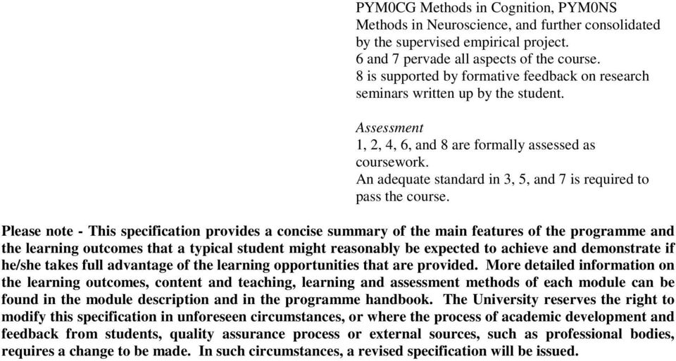 An adequate standard in 3, 5, and 7 is required to pass the course.