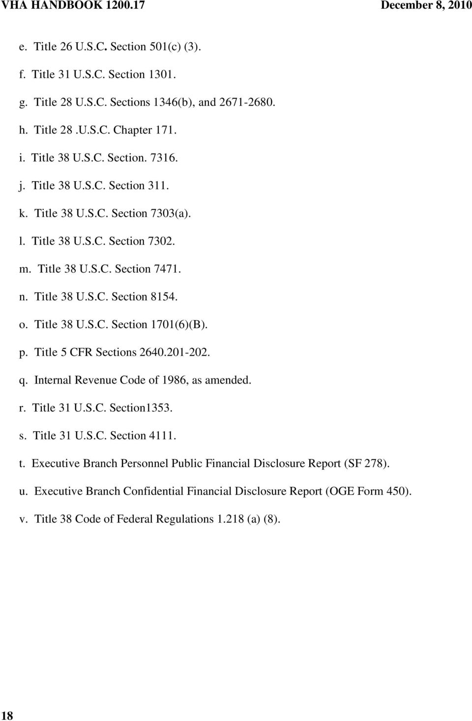 o. Title 38 U.S.C. Section 1701(6)(B). p. Title 5 CFR Sections 2640.201-202. q. Internal Revenue Code of 1986, as amended. r. Title 31 U.S.C. Section1353. s. Title 31 U.S.C. Section 4111. t.