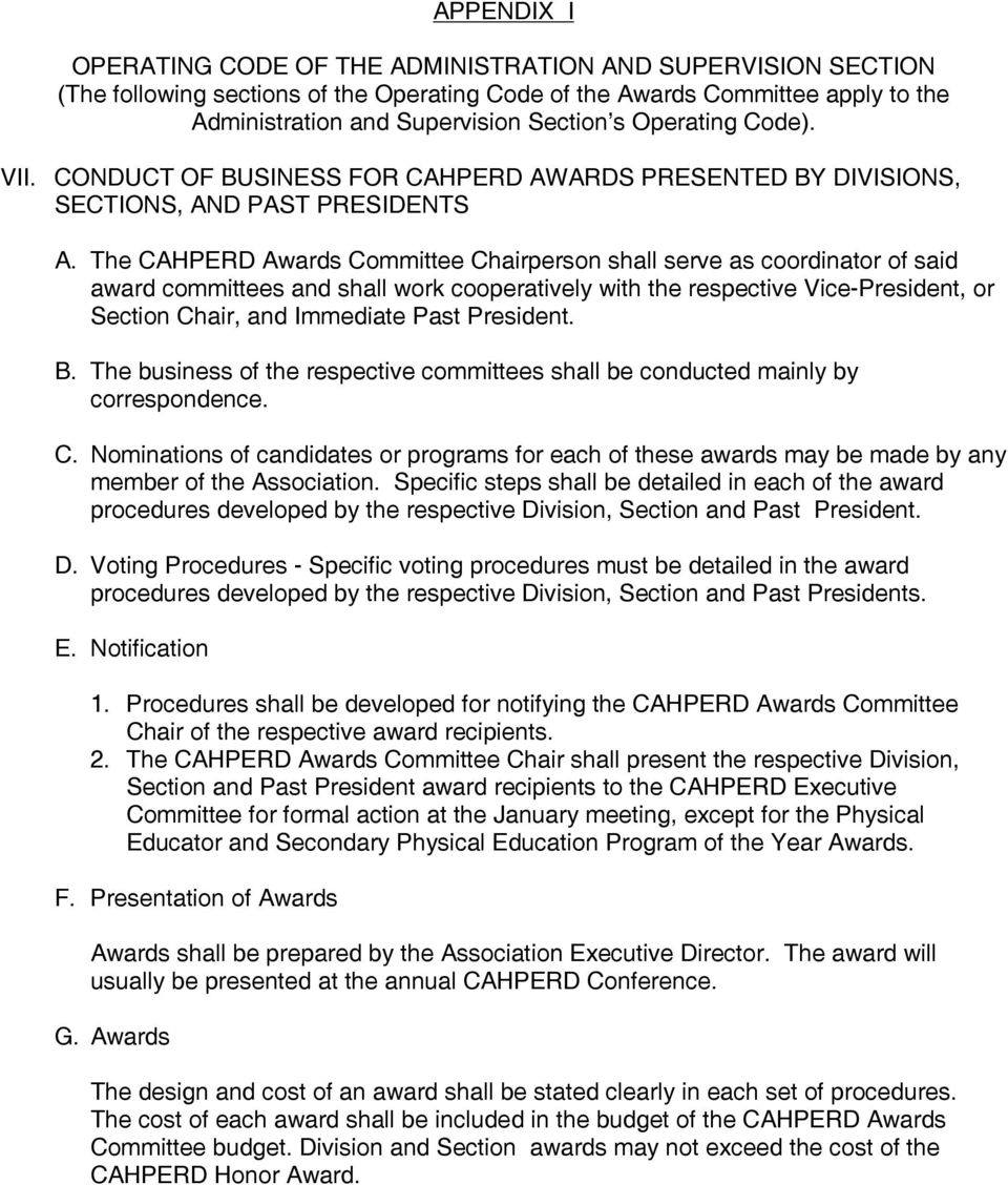 The CAHPERD Awards Committee Chairperson shall serve as coordinator of said award committees and shall work cooperatively with the respective Vice-President, or Section Chair, and Immediate Past