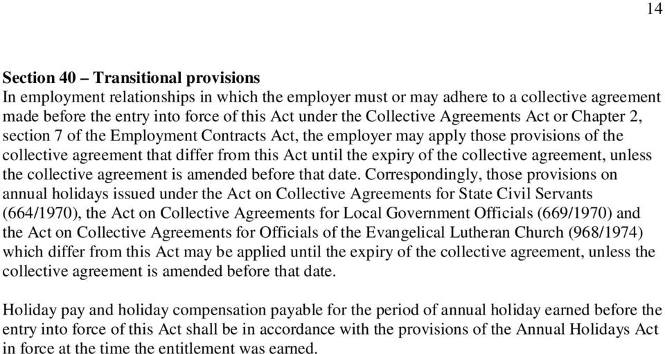 collective agreement, unless the collective agreement is amended before that date.