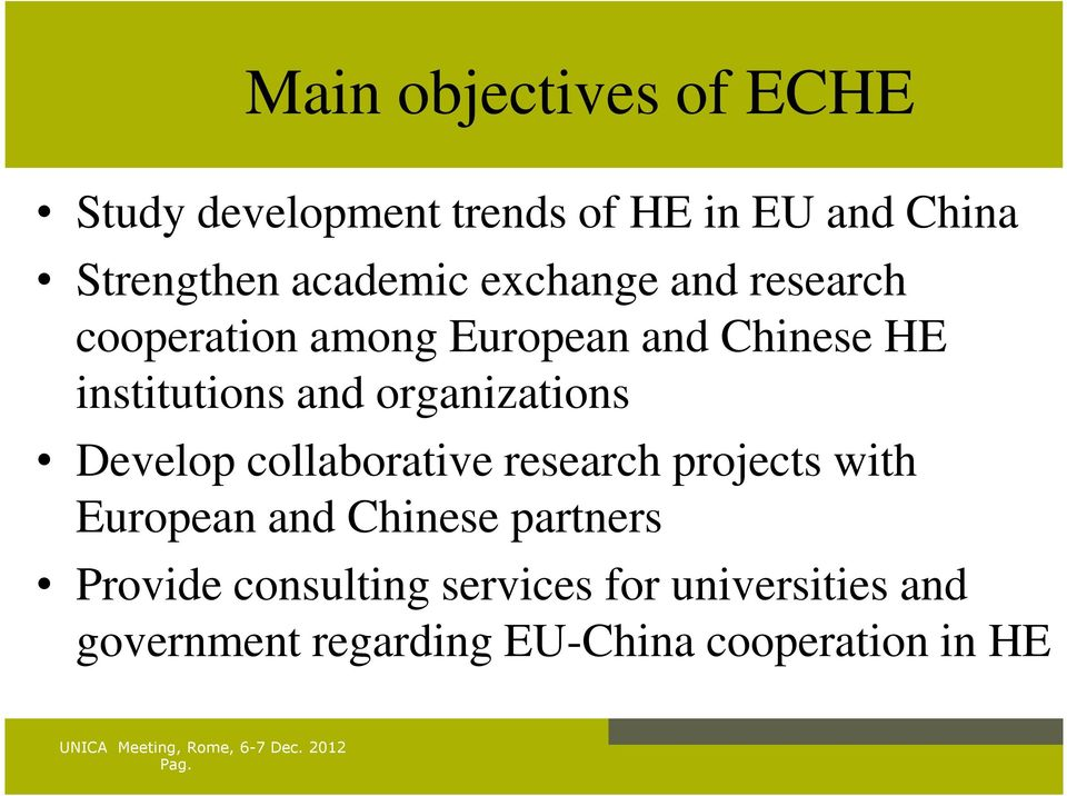 organizations Develop collaborative research projects with European and Chinese partners