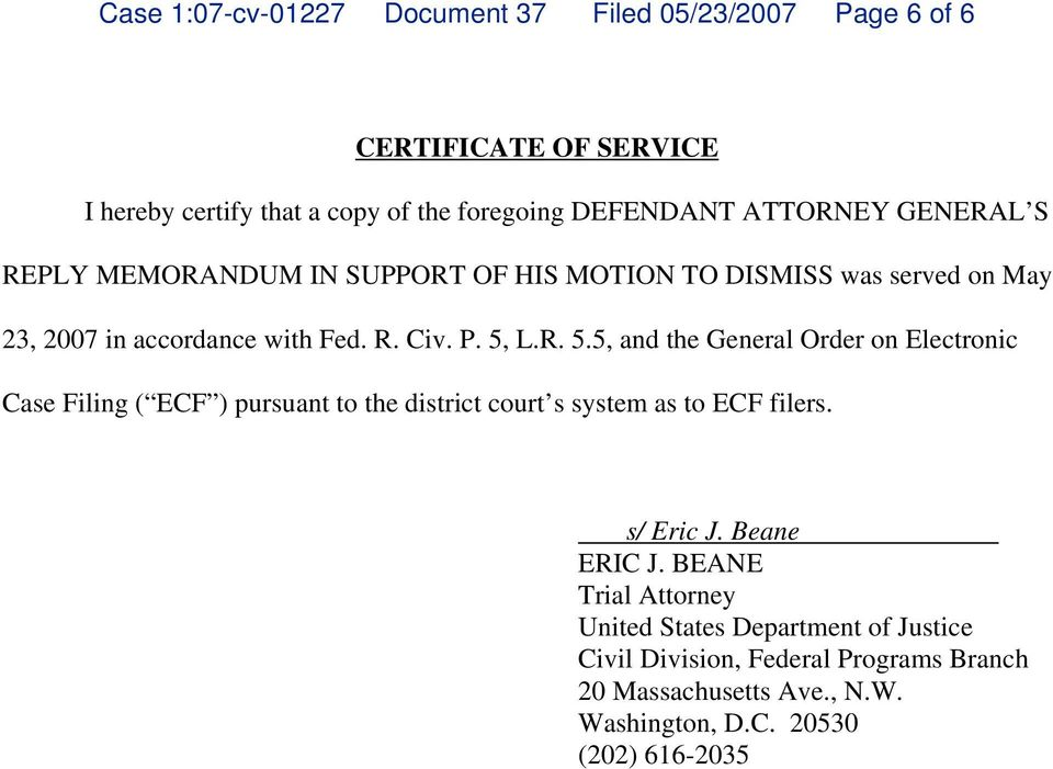 L.R. 5.5, and the General Order on Electronic Case Filing ( ECF pursuant to the district court s system as to ECF filers. s/ Eric J. Beane ERIC J.