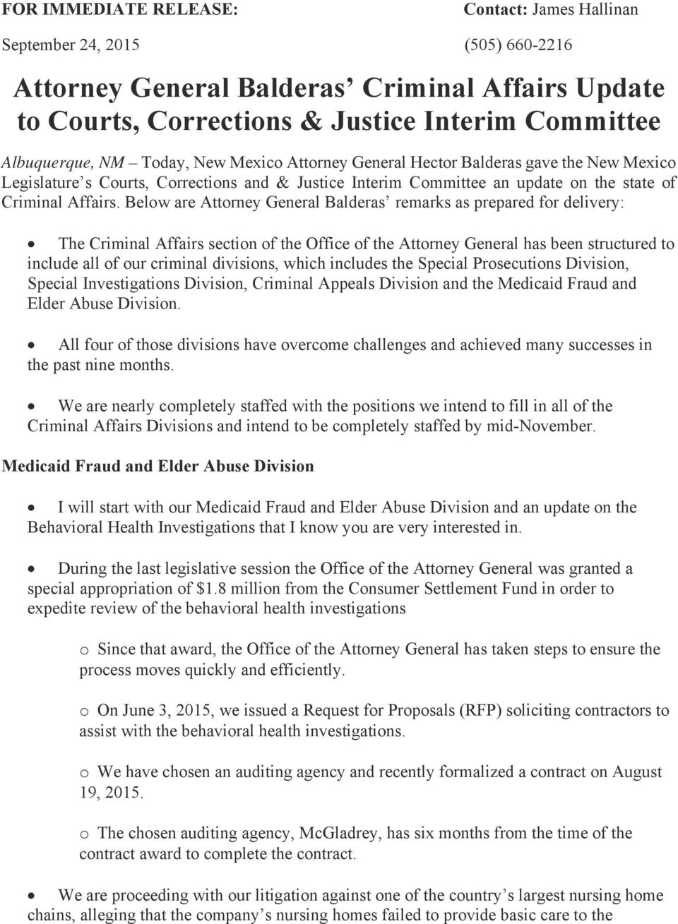 Below are Attorney General Balderas remarks as prepared for delivery: The Criminal Affairs section of the Office of the Attorney General has been structured to include all of our criminal divisions,