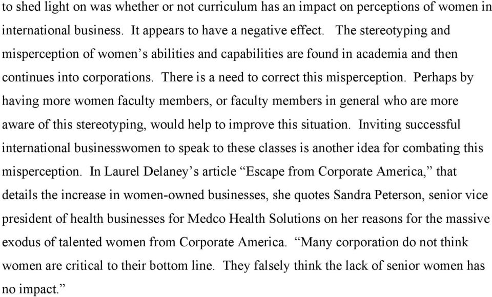 Perhaps by having more women faculty members, or faculty members in general who are more aware of this stereotyping, would help to improve this situation.