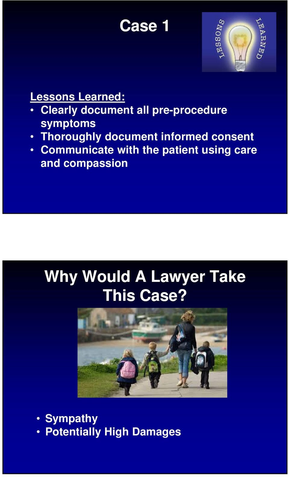 consent Communicate with the patient using care and