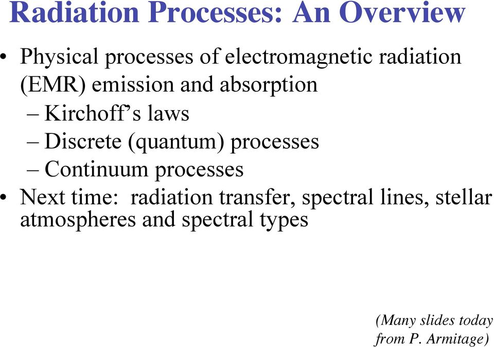 processes Continuum processes Next time: radiation transfer, spectral