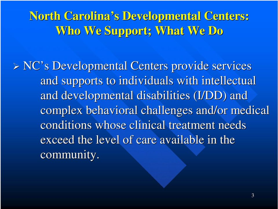 and developmental disabilities (I/DD) and complex behavioral challenges and/or