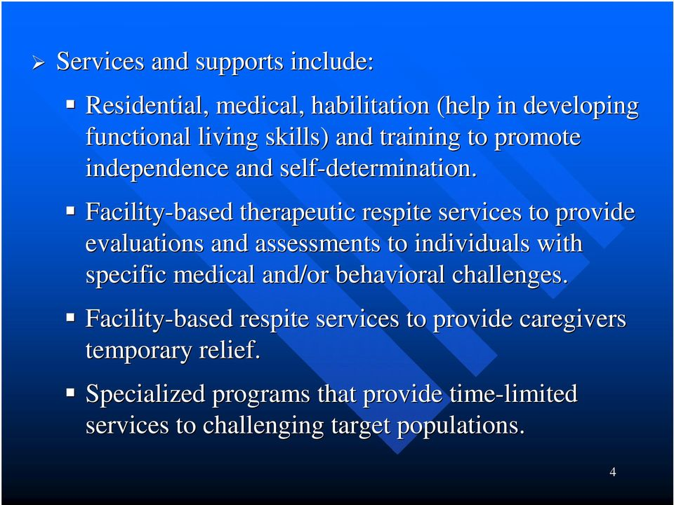 Facility-based therapeutic respite services to provide evaluations and assessments to individuals with specific medical