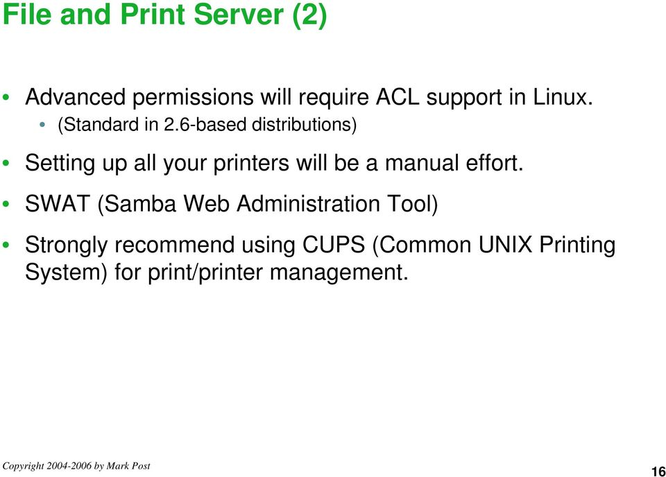 6-based distributions) Setting up all your printers will be a manual effort.